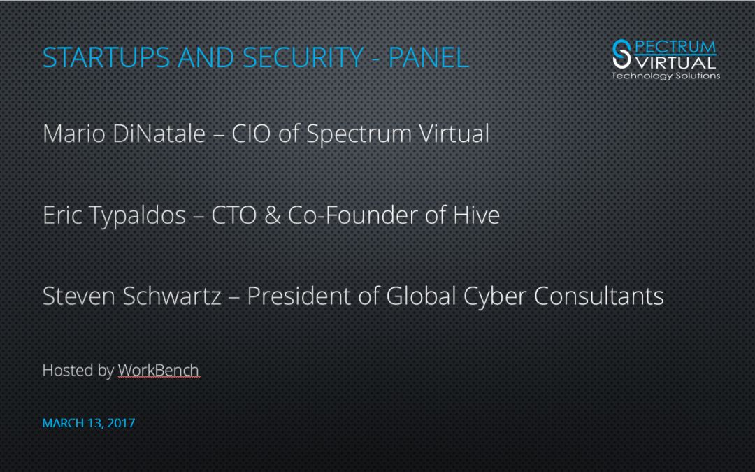 "Spectrum Virtual's Mario DiNatale to discuss ""Startups and Security"" – March 13, 2017"